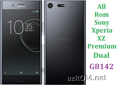 All Rom Sony Xperia XZ Premium Dual G8142 FTF Firmware Lock Remove File & Setool Flash File