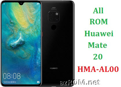 All ROM Huawei Mate 20 HMA-AL00 Official Firmware