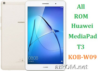 All ROM Huawei Honor MediaPad T3 KOB-W09 Official Firmware