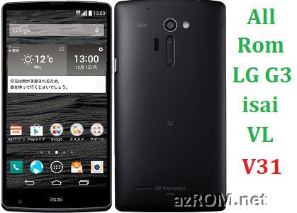 All Rom LG G3 isai VL V31 Official Firmware LG-V31