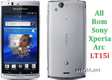 All Rom Sony Xperia Arc LT15i FTF Firmware Lock Remove File & Setool Flash File