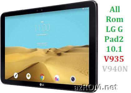 All Rom LG G Pad 2 10.1 inch V935 V940N Official Firmware LG-V935 LG-V940N