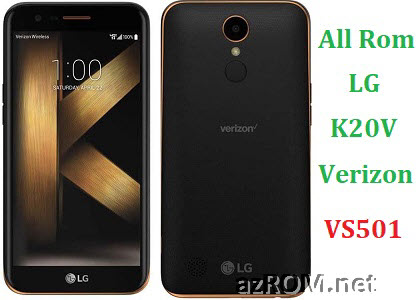 All Rom LG K20 V Verizon VS501 Official Firmware LG-VS501