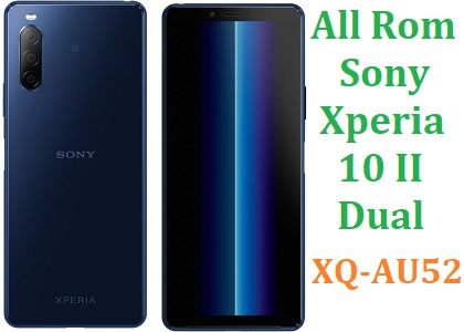 All Rom Sony Xperia10 II Dual XQ-AU52 FTF Firmware Lock Remove File & Setool Flash File
