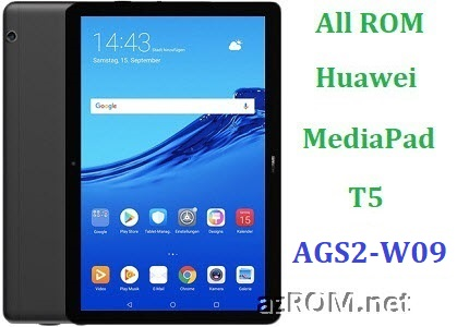 All ROM Huawei MediaPad T5 AGS2-W09 Official Firmware