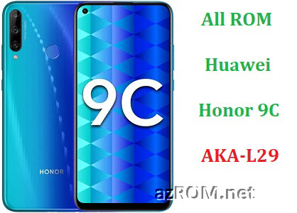 All ROM Huawei Honor 9C AKA-L29 Official Firmware