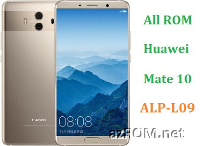 All ROM Huawei Mate 10 ALP-L09 Official Firmware