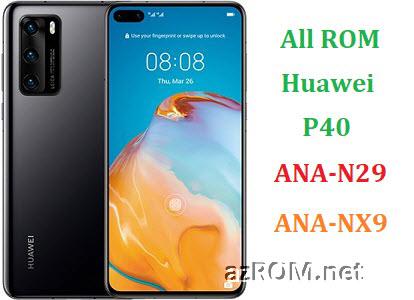 All ROM Huawei P40 ANA-N29 ANA-NX9 Official Firmware