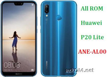 All ROM Huawei P20 Lite ANE-AL00 Full Firmware
