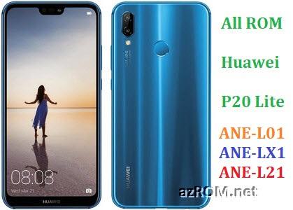 All ROM Huawei P20 Lite ANE-L01 ANE-LX1 ANE-L21 Official Firmware