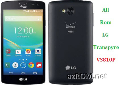 All Rom LG Transpyre Verizon VS810P VS810PP Official Firmware LG-VS810PP