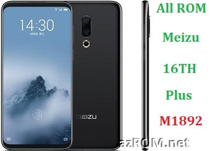All ROM Fix Meizu 16TH Plus (M1892) Firmware Unbrick