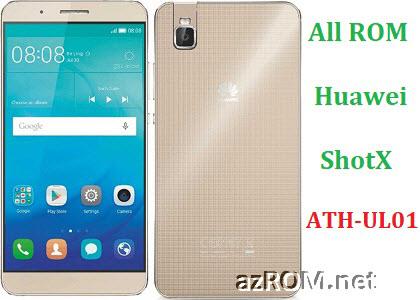 All ROM Huawei ShotX ATH-UL01 Repair Firmware