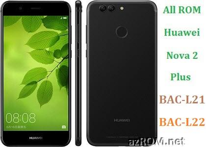 All ROM Huawei Nova 2+ Plus BAC-L21 BAC-L22 Official Firmware