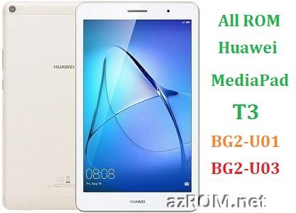 All ROM Huawei MediaPad T3 BG2-U01 BG2-U03 Official Firmware