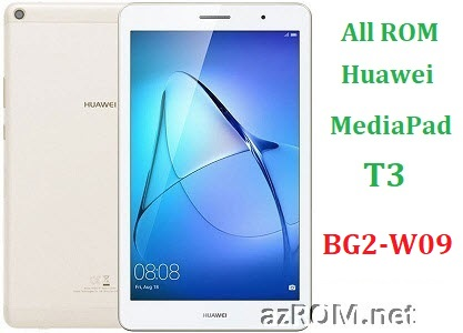 All ROM Huawei Media-Pad T3 BG2-W09 Full Firmware