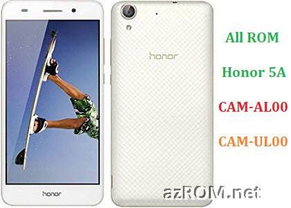 All ROM Huawei Honor 5A CAM-AL00 CAM-UL00 Official Firmware