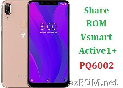 Share ROM Vsmart Active 1+ PQ6002 Unbrick Repair Firmware