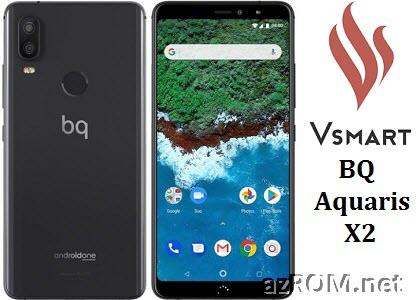 Share ROM Vsmart BQ Aquaris X2 Unbrick Repair Firmware