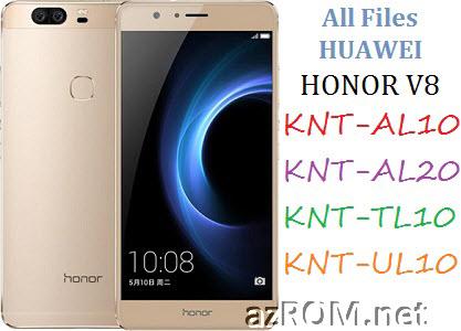All ROM Huawei Honor V8 KNT-AL10 KNT-AL20 KNT-TL10 KNT-UL10 Official Firmware